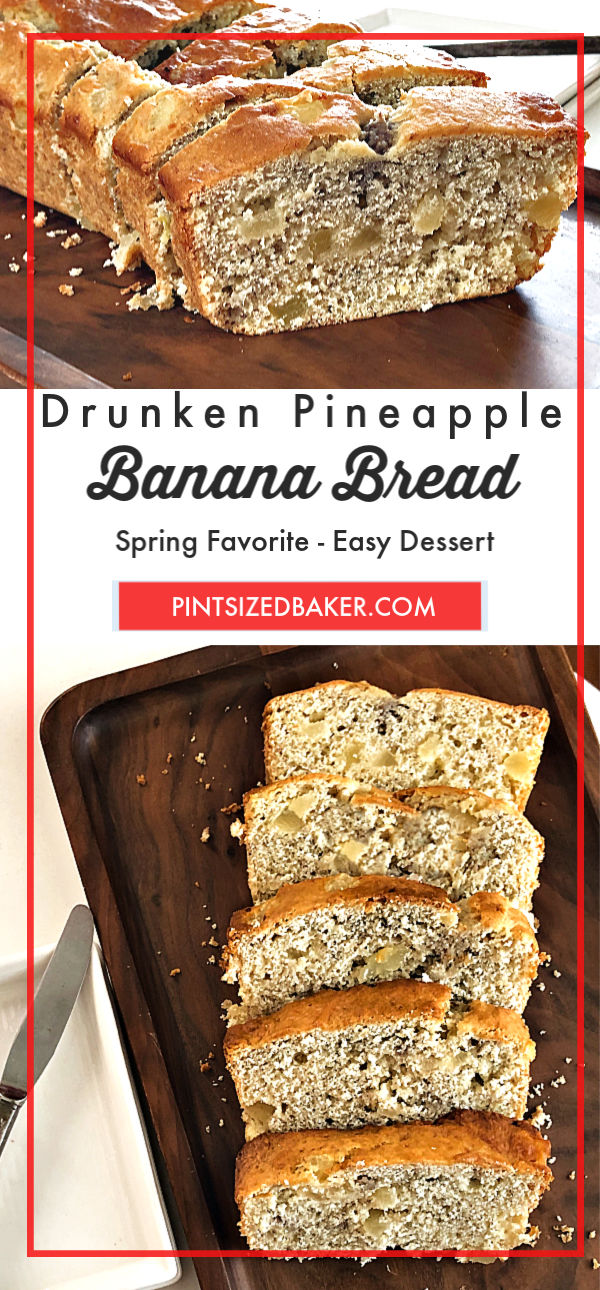 """A collage image of two banana bread images with the text """" Drunken Pineapple Banana Bread""""."""