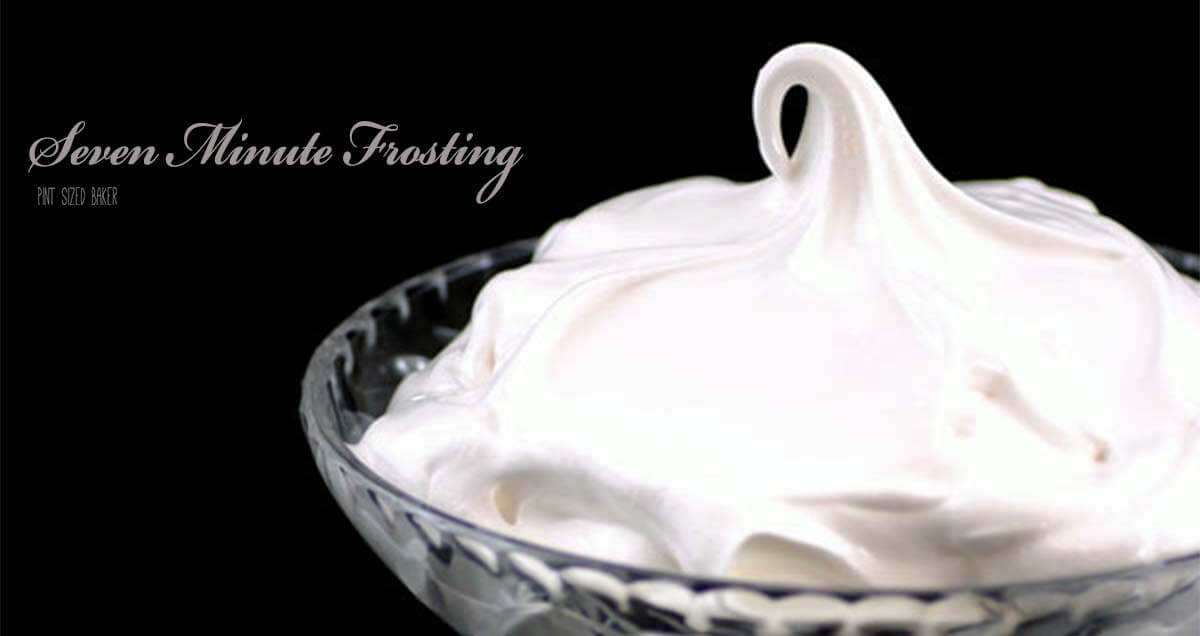Seven Minute Frosting - Pint Sized Baker