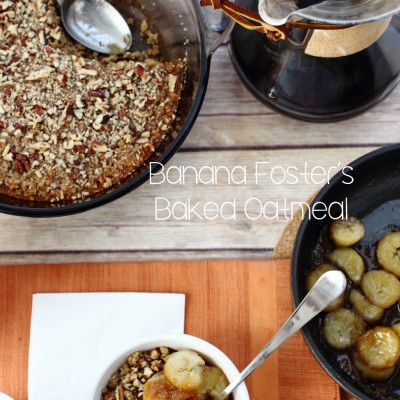 Banana Fosters Baked Oatmeal