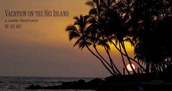 Get away to the Big Island of Hawaii. It's a Sweet Destination.