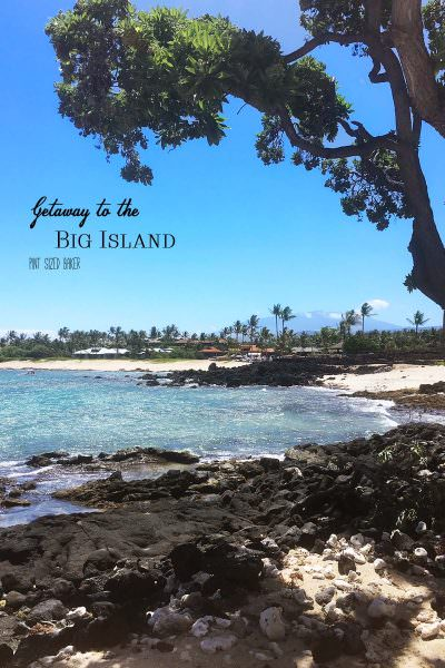 Sweet Destinations – Big Island, Hawaii