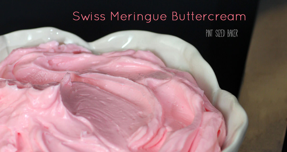 Swiss Meringue Buttercream - Pint Sized Baker