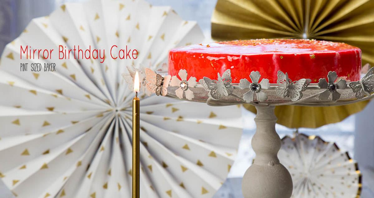 Mirror Birthday Cake Tutorial Pint Sized Baker