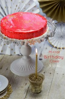 My wish was for a Mirror Birthday Cake! I love how this beautiful this cake turned out!