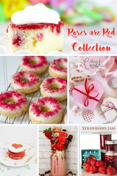 Roses are Red – Valentine Sweets and Crafts