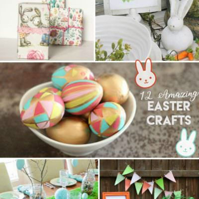 12 Amazing Easter Crafts