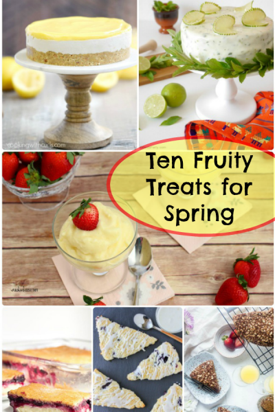 Ten Fruity Treats for Spring