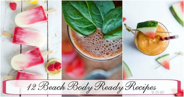 12 Beach Body Ready Recipes