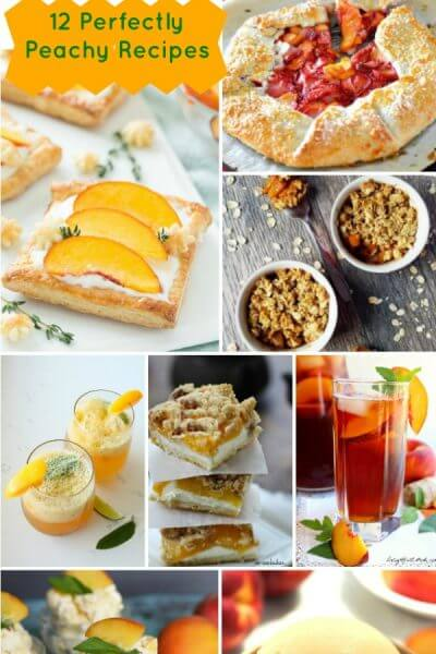 12 Perfectly Peachy Recipes