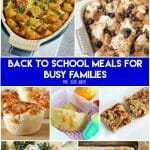 Back to School Meals for Busy Families - ideas for make ahead breakfast, lunches and quick dinners to get your family fed properly.