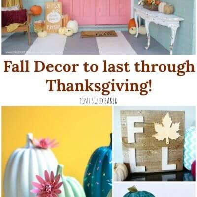 Fall Decor to last through Thanksgiving!