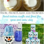 A collection of snow, snowflakes and snowmen themed crafts and food. The great thing is that you can do all these inside the comfort of your home.