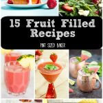 Who doesn't love fresh fruit? Here's to stuffing your Fruity McFruitface with 15 fruit filled recipes that will knock your socks off!