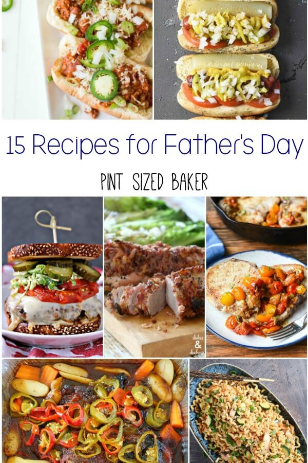 15 great Recipes for Father's Day. These recipes are also perfect for summer BBQ's and potluck parties with the neighbors.