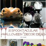 Is your house ready or Halloween?? Here's 10 Spooktacular Halloween Decor Ideas for you to DIY and get your house decked out for your little ghosts and goblins.